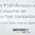 Get Rs.100 Amazon Gift Voucher on Transact Using ICICI Internet Banking