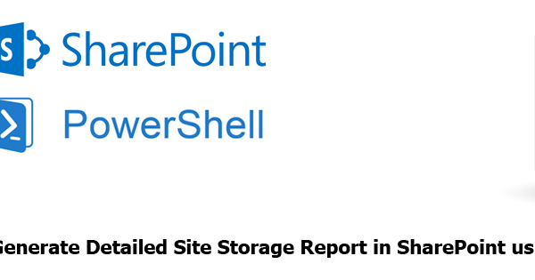 SharePoint Site Detailed Storage Report using PowerShell