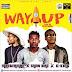 "MPNAIJA MUSIC:Masterman – ""Way Up"" ft Snow Bird & G-King | @JesuisMasterman"