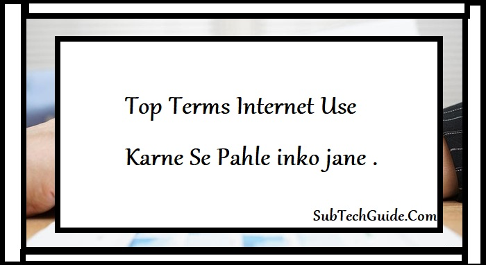 Top Terms Internet Use Karne Se Pahle inko jane .