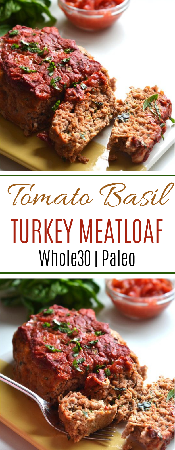 Tomato Basil Turkey Meatloaf #whole30 #paleo