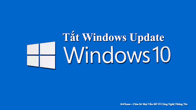 Hướng Dẫn Tắt Cập Nhật ( Update ) Trên Windows 10