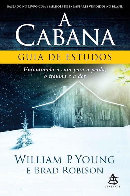 A Cabana Guia de Estudos William P. Young Brad Robison
