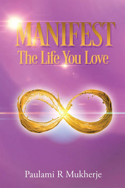 Book Review : Manifest The Life You Love - Paulami R Mukherje