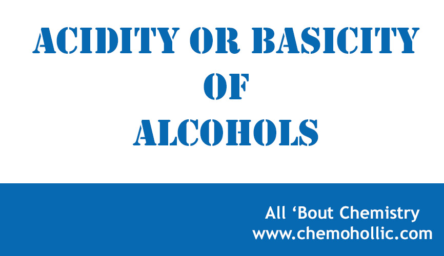 Acidity Or Basicity Of Alcohols All Bout Chemistry