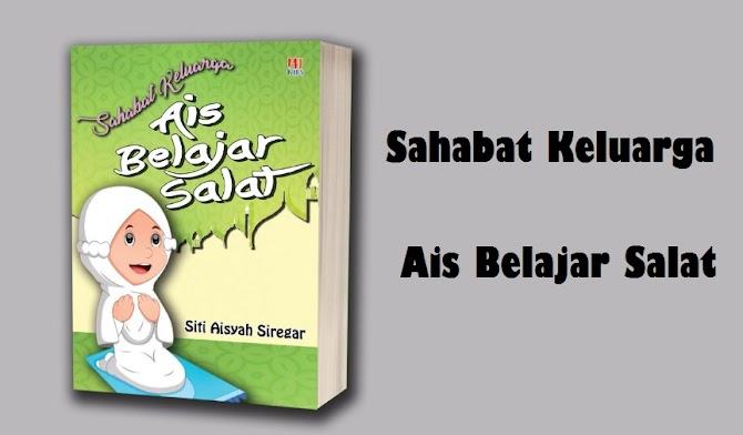 Review Buku Sahabat Keluarga Ais Belajar Salat