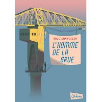 http://leslecturesdeladiablotine.blogspot.fr/2017/05/lhomme-la-grue-deric-sanvoisin.html