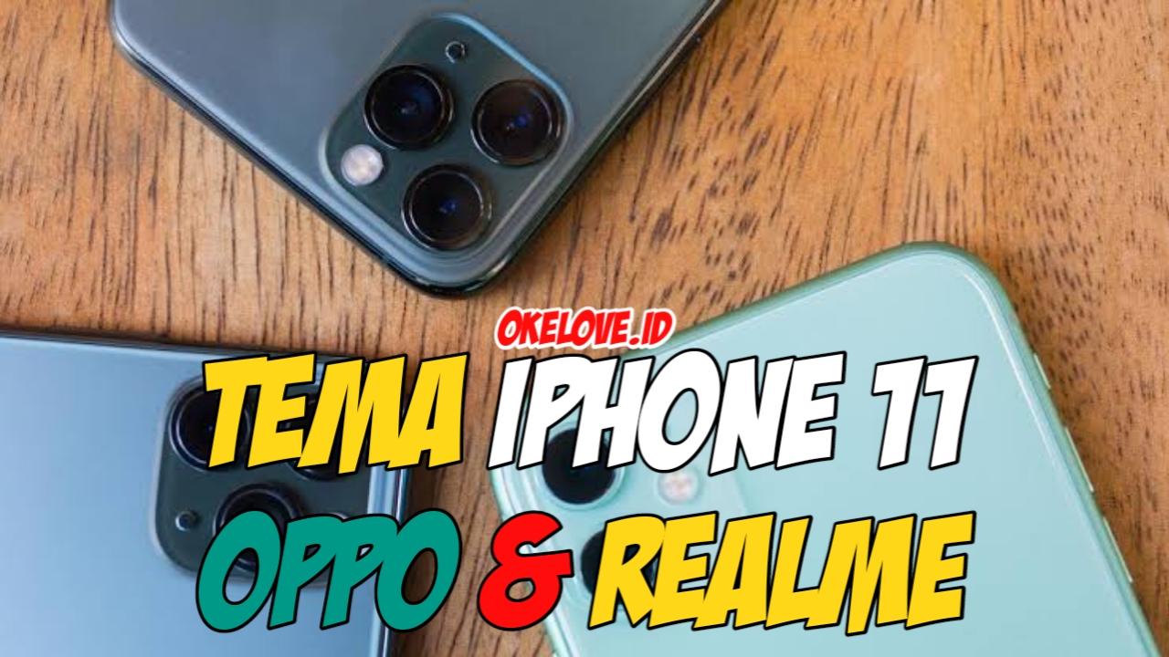 Tema iPhone 11 Untuk OPPO dan Realme