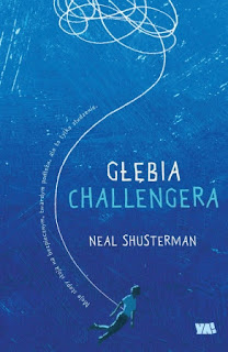 """Głębia Challengera"" Neal Shusterman - recenzja"