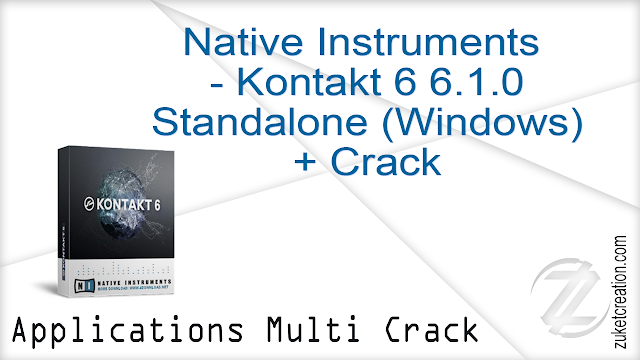 Native Instruments – Kontakt 6 6.1.0 Standalone (Windows) + Crack  |  595 MB