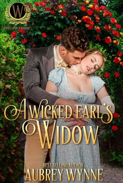 A Wicked Earl's Widow (Once Upon A Widow Book 2) by Aubrey Wynne