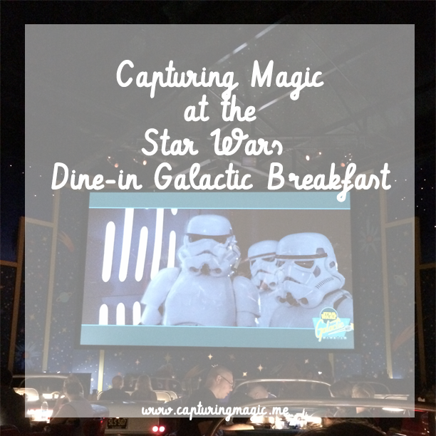 Disney Day Capturing Magic At Star Wars Dine In Galactic