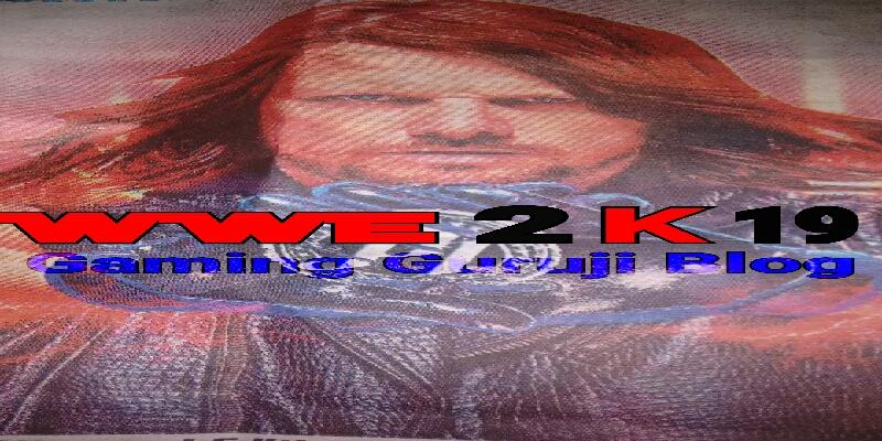 wwe 2k19 gaming guruji blog
