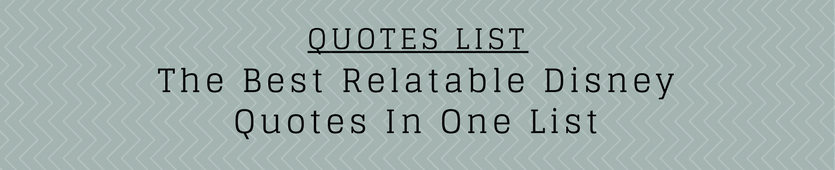 The Best Relatable Disney Quotes In One List Banner