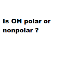Is OH polar or nonpolar ?