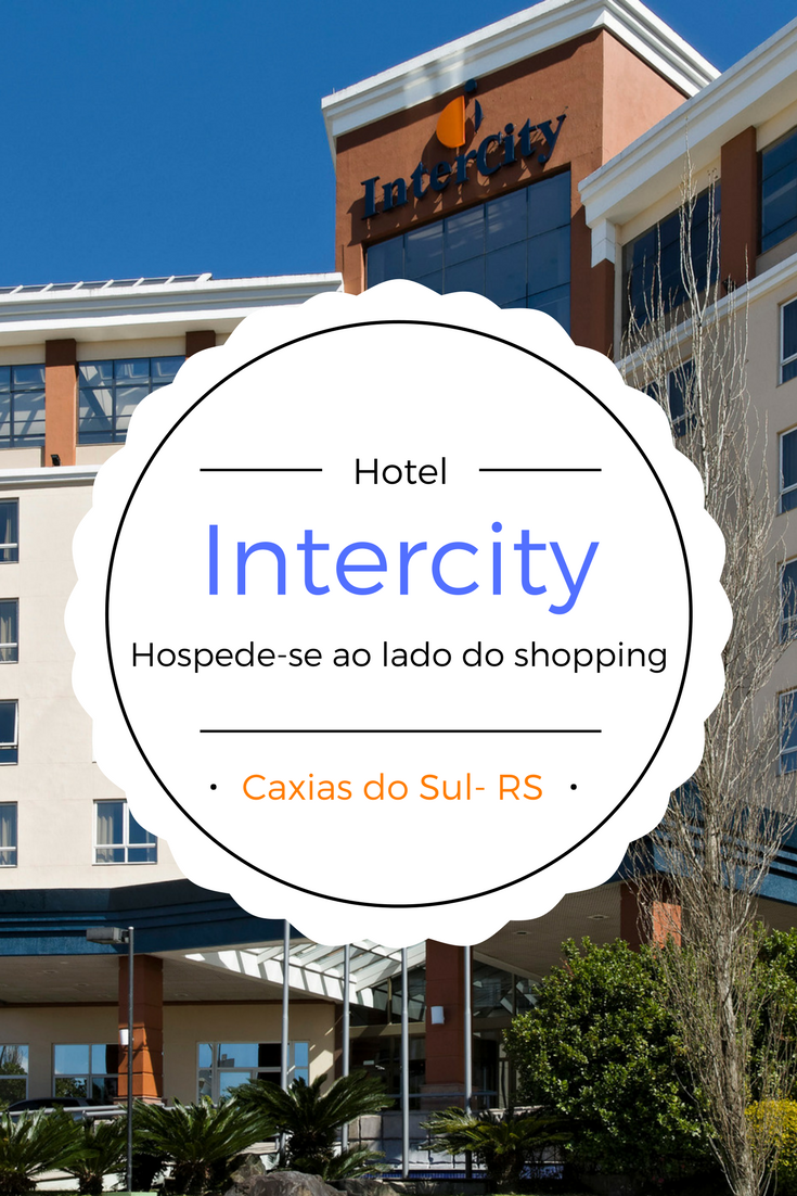 Hotel Intercity caxias do Sul