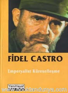 Fidel Castro - Emperyalist Küreselleşme