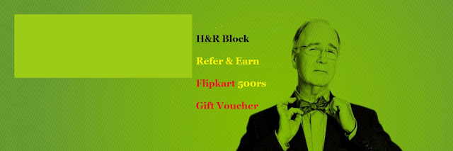 【Fraud 】 Don't use this H&R Block Refer and earn upto Rs.5000 Flipkart Voucher [ Hurry Up ]