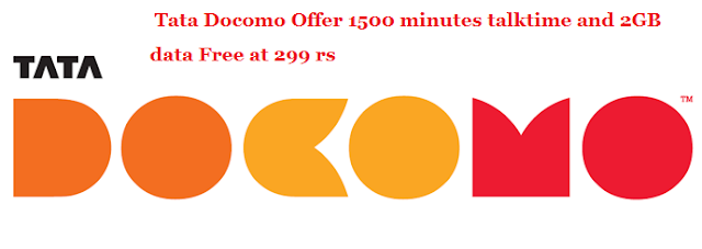 Tata Docomo Offer 1500 minutes talktime and 2GB data Free at 299 rs