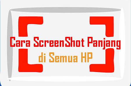 Cara ScreenShot Panjang di Semua HP Android
