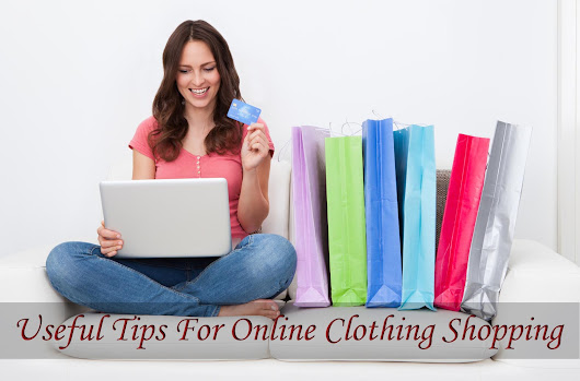 Useful Tips For Online Clothing Shopping