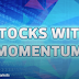 Stocks With Momentum - Wong Engineering, Marco, Leader Steel, Kretam, PWF, AmFirst, Gadang, VSolar