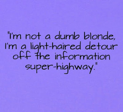 Blonde quotes -  Blonde quotes, Quotes and Funny Quotes joketotell.com