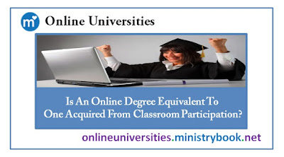 Is An Online Degree Equivalent To One Acquired From Classroom Participation?