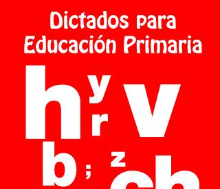 Dictados para Educación primaria. Ordenados por ciclos. IMPRIMIR