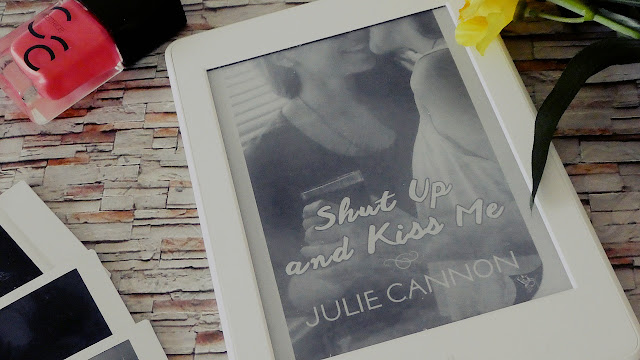 """Shut Up and Kiss Me"" by Julie Cannon"