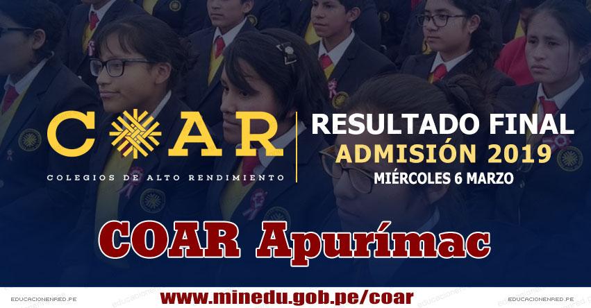 COAR Apurímac: Resultado Final Examen Admisión 2019 (6 Marzo) Lista de Ingresantes - Colegios de Alto Rendimiento - MINEDU - www.dreapurimac.gob.pe