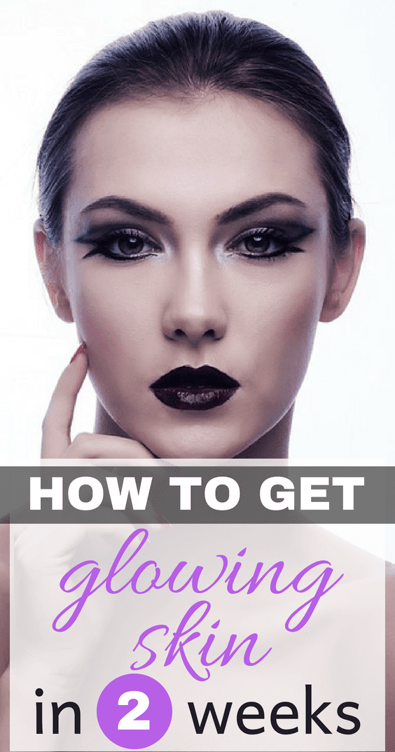 How To Get Glowing Skin In Two Weeks