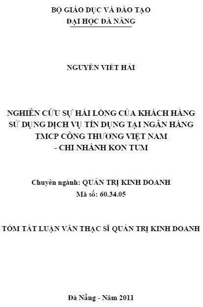Nghiên cứu sự hài lòng của khách hàng sử dụng dịch vụ tín dụng tại ngân hàng TMCP công thương Việt Nam chi nhánh Kon Tum