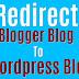 how to Redirect Blogger Traffic To Wordpress Blog ?