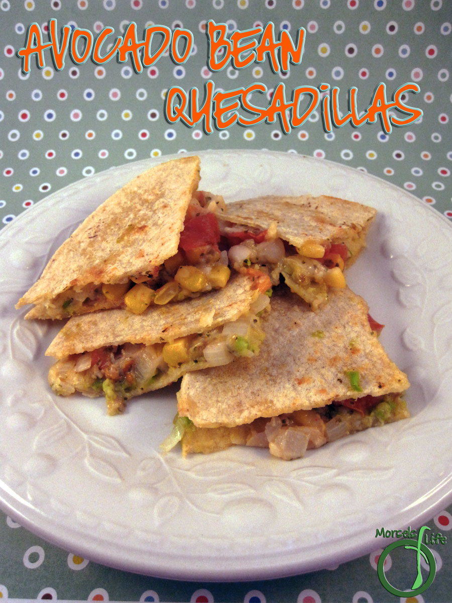 Morsels of Life - Avocado Bean Quesadillas - A cheesy and creamy avocado bean quesadilla filled with corn, pico de gallo, and a bit of onion.