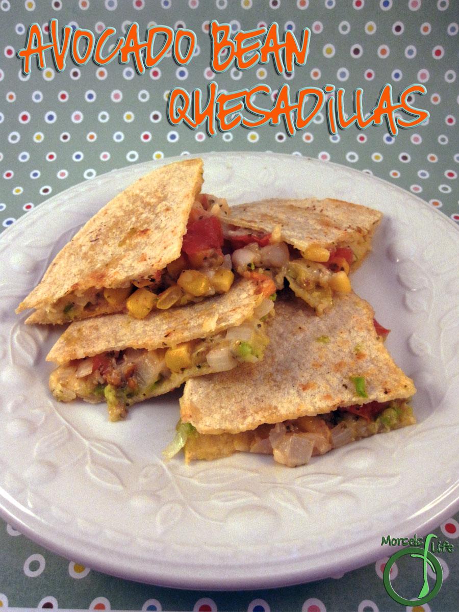 Morsels of Life - Avocado Bean Quesadillas - A cheesy and creamy avocado bean quesadilla filled with corn, pico de gallo, and a bit of onion.