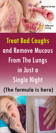 Treat Bad Coughs and Remove Mucous From The Lungs in Just a Single Night #HealthRemedies