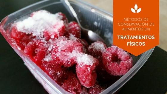 congelación, secado, métodos físicos, seguridad alimentaria