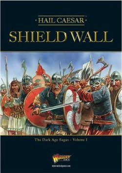 Hail Caesar - Shield Wall - The Dark Age Sagas volume I