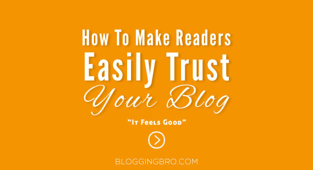 Make-Readers-Easily-Trust-Blog