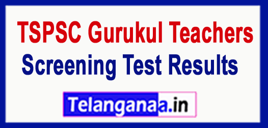 TSPSC Gurukul Teachers TGT PGT & PD Screening Test 2018 Results