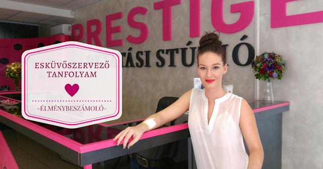 Eskuvoszervezo lettem! | Tapasztalatok a Prestige Oktatasi Studio tanfolyamarol