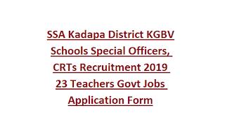 SSA Kadapa District KGBV Schools Special Officers, CRTs Recruitment 2019 23 Teachers Govt Jobs Application Form