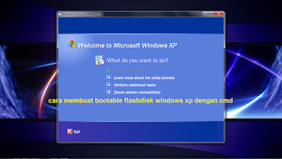 cara membuat bootable flashdisk windows xp dengan cmd