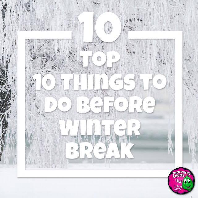 Top 10 Things To Do Before Winter Break - Post discusses 10 things teachers should to do so they can have a work-free break!  Free downloadable checklist in post.