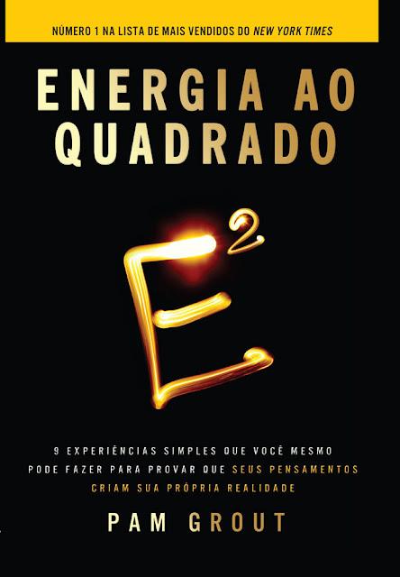 Energia ao quadrado Pam Grout