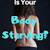 Are You on a Starvation Diet?