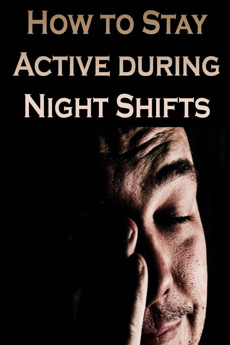How to Stay Active during Night Shifts