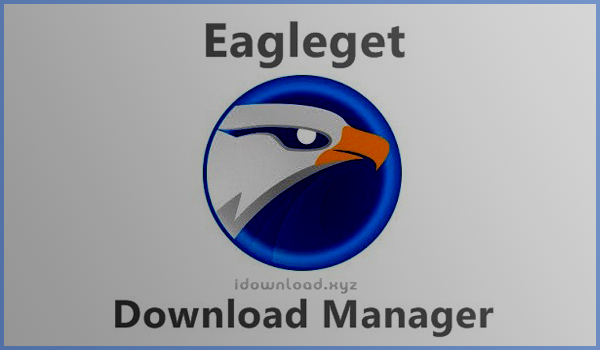 تحميل برنامج ايجل جيت 2019 EagleGet مجانا