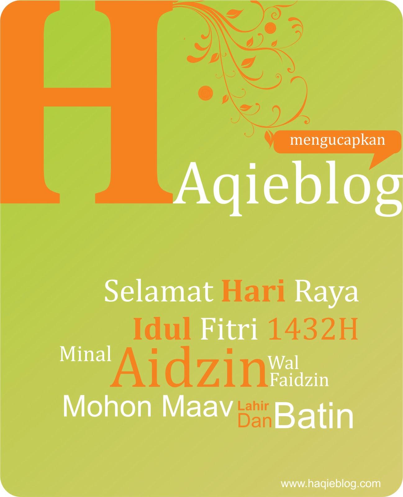 Haqieblog™: Selamat Hari Raya Idul Fitri 1432H Mohon Maav